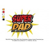 100x100 Super Dad Father Day Embroidery Design Instant Download