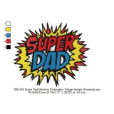 100x100 Super Dad Machine Embroidery Design Instant Download