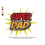 130x180 Super Dad Father Day Embroidery Design Instant Download